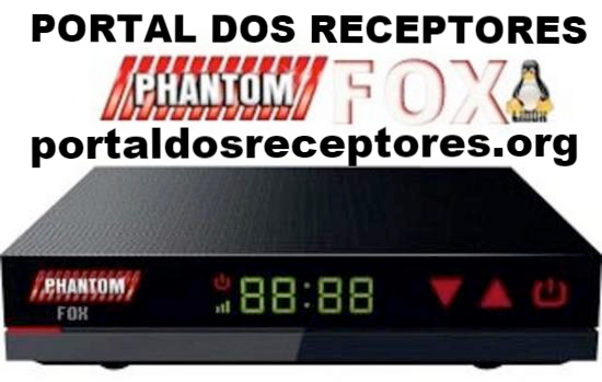 Liberada nova Atualização Phantom Fox HD