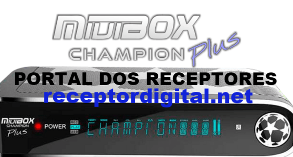 Liberada sua Atualização Miuibox Champion Plus